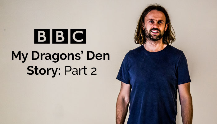 My Dragons Den Story: Part 2