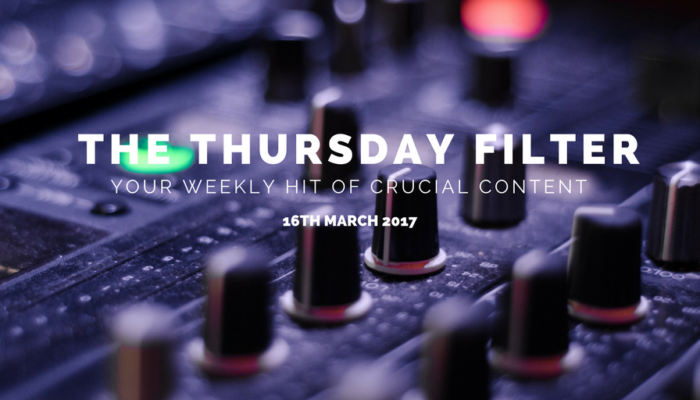 The Thursday Filter: 16th March